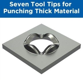 Seven Tool Tips for Punching Thick Material
