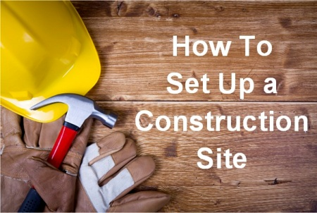 Setting Up A Construction Site Your How To Guide