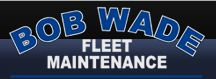 Bob Wade Fleet Maintenance
