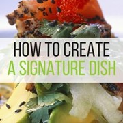 How to create a signature dish