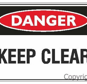 Danger Sign | Keep Clear