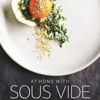 Cookbook: At Home with Sous Vide by Dale Prentice