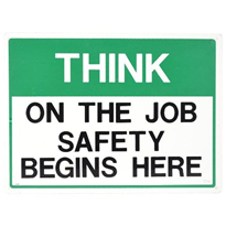 Plastic Sign | Think On The Job Safety Begins Here