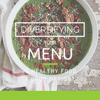 Diversifying Your Menu: Is Healthy Food A Good Option?