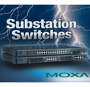 MOXA Delivers Robust Integrated Communications Networks for Power Substation Automation