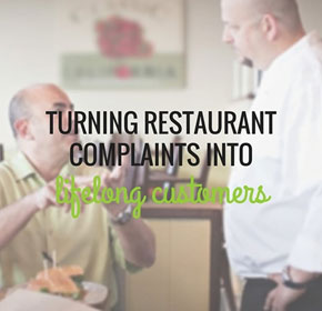 Turning restaurant complaints into lifelong customers